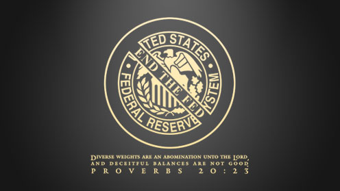 End The Fed (Proverbs 20:23)